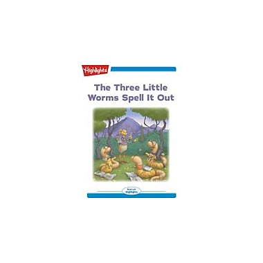 Highlights for Children The Three Little Worms Spell It Out Reading & Writing Workbook, Kindergarten - Grade 2 [eBook + Audio]