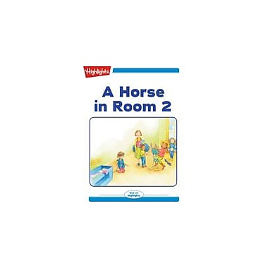 Highlights for Children A Horse In Room 2 Reading & Writing Workbook, Kindergarten - Grade 2 [eBook + Audio]