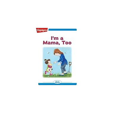 Highlights for Children I'm A Mama, Too Reading & Writing Workbook, Kindergarten - Grade 2 [eBook + Audio]