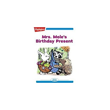 Highlights for Children Mrs. Mole's Birthday Present Reading & Writing Workbook, Kindergarten - Grade 2 [eBook + Audio]