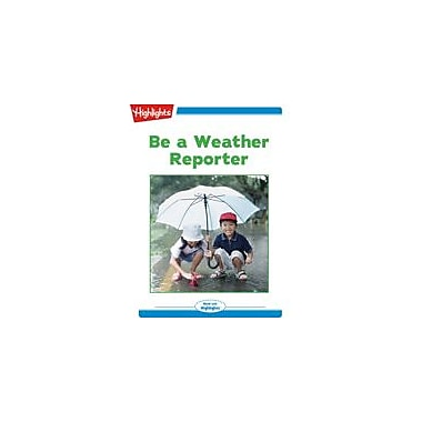 Highlights for Children Be A Weather Reporter Reading & Writing Workbook, Kindergarten - Grade 2 [eBook + Audio]