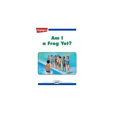 Highlights for Children Am I A Frog Yet? Reading & Writing Workbook, Kindergarten - Grade 3 [eBook + Audio]