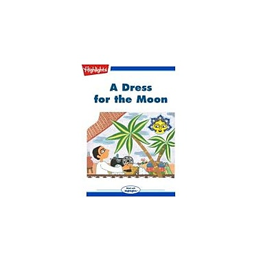 Highlights for Children A Dress for the Moon Reading & Writing Workbook, Kindergarten - Grade 3 [eBook + Audio]