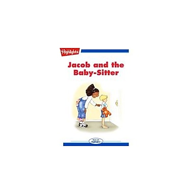 Highlights for Children Jacob and the Baby-Sitter Reading & Writing Workbook, Kindergarten - Grade 3 [eBook + Audio]