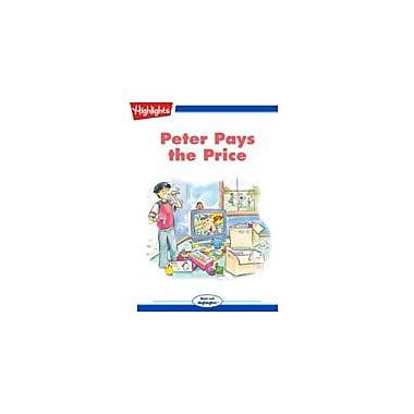 Highlights for Children Peter Pays the Price Reading & Writing Workbook, Kindergarten - Grade 3 [eBook + Audio]