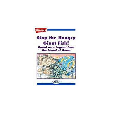 Highlights for Children Stop the Hungry Giant Fish Reading & Writing Workbook, Grade 3 - Grade 6 [eBook + Audio]