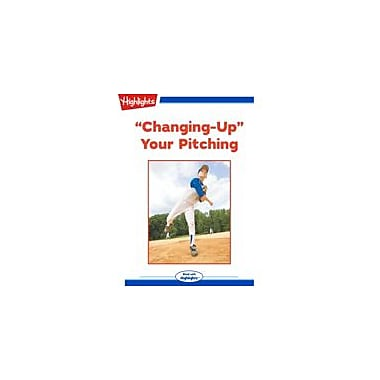 Highlights for Children Changing-Up Your Pitching Reading & Writing Workbook, Grade 3 - Grade 6 [eBook + Audio]