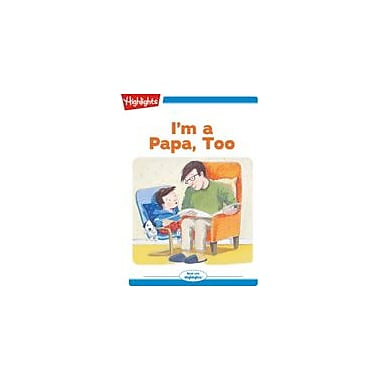 Highlights for Children I'm A Papa, Too Reading & Writing Workbook, Kindergarten - Grade 2 [eBook + Audio]