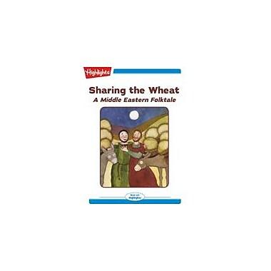 Highlights for Children Sharing the Wheat Reading & Writing Workbook, Kindergarten - Grade 2 [eBook + Audio]