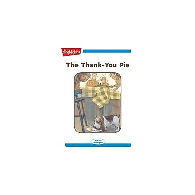 Highlights for Children The Thank-You Pie Reading & Writing Workbook, Kindergarten - Grade 2 [eBook + Audio]