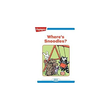 Highlights for Children Where's Snoodles? Reading & Writing Workbook, Kindergarten - Grade 2 [eBook + Audio]