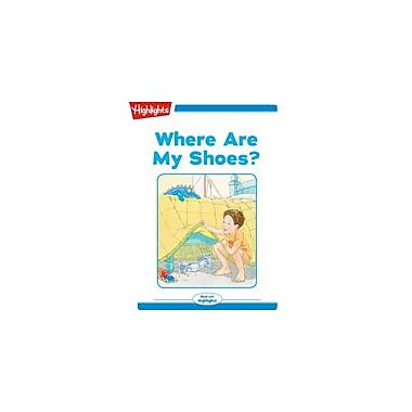Highlights for Children Where Are My Shoes? Reading & Writing Workbook, Kindergarten - Grade 2 [eBook + Audio]