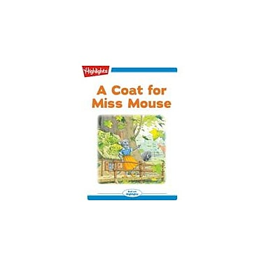 Highlights for Children A Coat for Miss Mouse Reading & Writing Workbook, Kindergarten - Grade 2 [eBook + Audio]