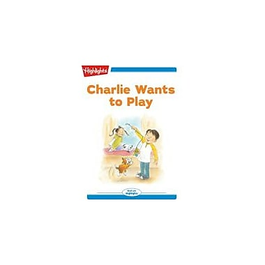 Highlights for Children Tex and Indi: Charlie Wants To Play Reading & Writing Workbook, Kindergarten - Grade 2 [eBook + Audio]