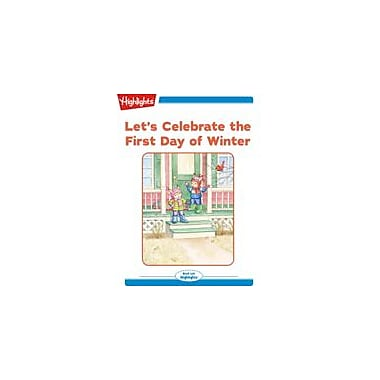 Highlights for Children Let's Celebrate the First Day of Winter, Kindergarten - Grade 2 [eBook + Audio]