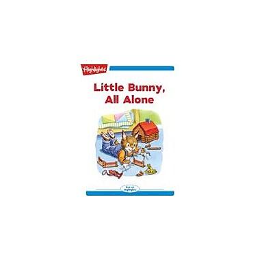 Highlights for Children Little Bunny, All Alone Reading & Writing Workbook, Kindergarten - Grade 2 [eBook + Audio]