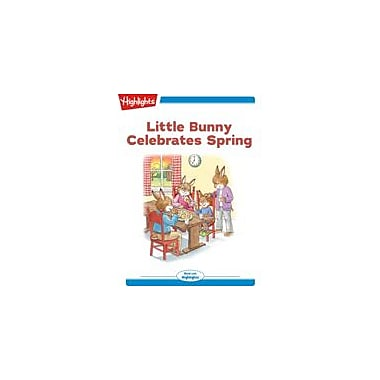 Highlights for Children Little Bunny Celebrates Spring Reading & Writing Workbook, Kindergarten - Grade 2 [eBook + Audio]