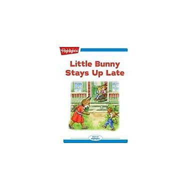 Highlights for Children Little Bunny Stays Up Late Reading & Writing Workbook, Kindergarten - Grade 2 [eBook + Audio]