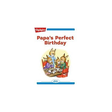 Highlights for Children Papa's Perfect Birthday Reading & Writing Workbook, Kindergarten - Grade 2 [eBook + Audio]
