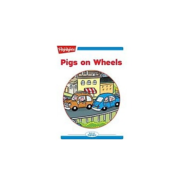 Highlights for Children Pigs On Wheels Reading & Writing Workbook, Kindergarten - Grade 2 [eBook + Audio]