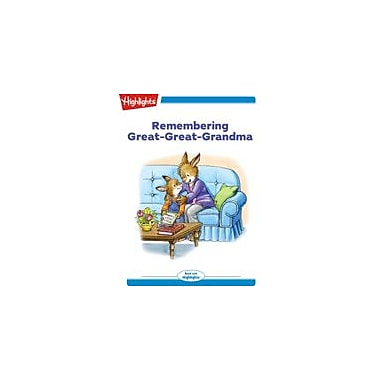 Highlights for Children Remembering Great-Great Grandma Reading & Writing Workbook, Kindergarten - Grade 2 [eBook + Audio]