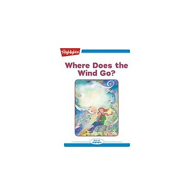 Highlights for Children Where Does the Wind Go? Reading & Writing Workbook, Kindergarten - Grade 2 [eBook + Audio]