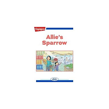 Highlights for Children Allie's Sparrow Reading & Writing Workbook, Kindergarten - Grade 3 [eBook + Audio]
