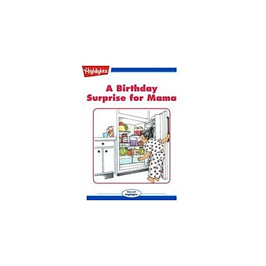 Highlights for Children A Birthday Surprise for Mama Reading & Writing Workbook, Kindergarten - Grade 3 [eBook + Audio]