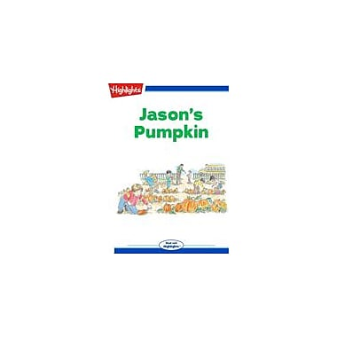 Highlights for Children Jason's Pumpkin Reading & Writing Workbook, Kindergarten - Grade 3 [eBook + Audio]