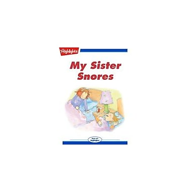 Highlights for Children My Sister Snores Reading & Writing Workbook, Kindergarten - Grade 3 [eBook + Audio]
