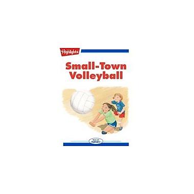 Highlights for Children Small-Town Volleyball Reading & Writing Workbook, Kindergarten - Grade 3 [eBook + Audio]