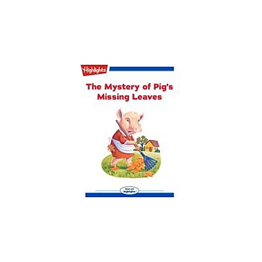 Highlights for Children The Mystery of Pig's Missing Leaves Reading & Writing Workbook, Kindergarten - Grade 3 [eBook + Audio]