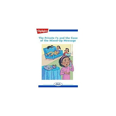 Highlights for Children The Private I's and the Case of the Mixed-Up Message, Kindergarten - Grade 3 [eBook + Audio]