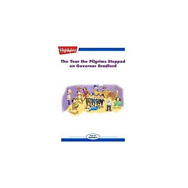 Highlights for Children The Year the Pilgrims Stepped On Governor Bradford, Kindergarten - Grade 3 [eBook + Audio]