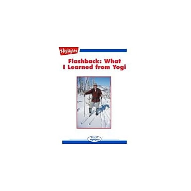 Highlights for Children Flashback: What I Learned From Yogi Reading & Writing Workbook, Grade 3 - Grade 6 [eBook + Audio]
