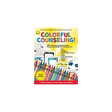 Marco Products Inc. Colorful Counseling! Character & Social Skills Workbook, Kindergarten - Grade 5 [eBook]
