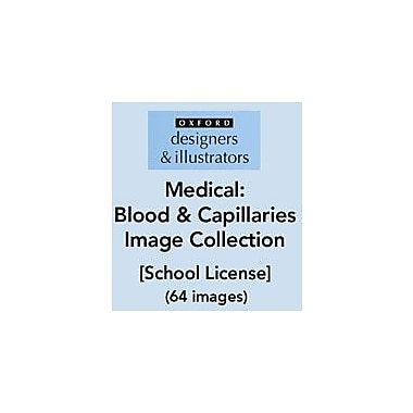 Oxford Designers and Illustrators Medical Blood and Capillaries Image Collection (64 Images), School License [eBook]