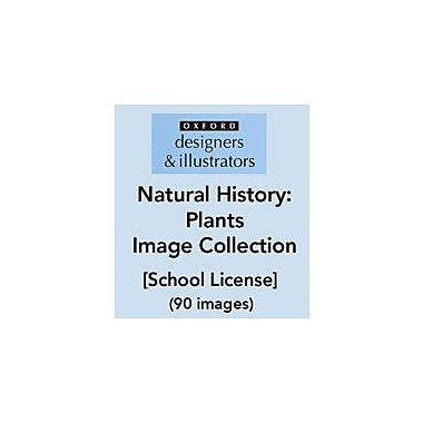 Oxford Designers and Illustrators Natural History Plants Image Collection (90 Images), School License [eBook]