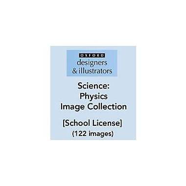 Oxford Designers and Illustrators Science Physics Image Collection (122 Images), School License, Grade 4 - Grade 12 [eBook]