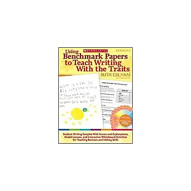 Scholastic Using Benchmark Papers To Teach Writing With the Traits: Grades K-2, Kindergarten - Grade 2 [eBook]