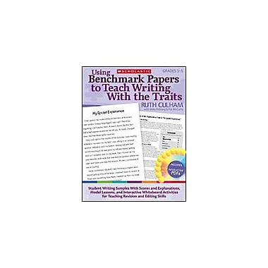 Scholastic Using Benchmark Papers To Teach Writing With the Traits: Grades 3-5, Grade 3 - Grade 5 [Enhanced eBook]