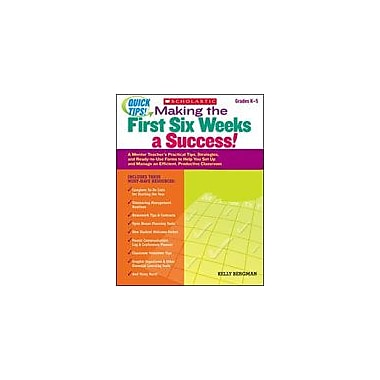 Scholastic Quick Tips: Making the First Six Weeks A Success! Teacher Planning Workbook, Kindergarten - Grade 5 [Enhanced eBook]