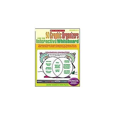 Scholastic 50 Graphic Organizers for the Interactive Whiteboard Computers Workbook, Grade 2 - Grade 5 [eBook]