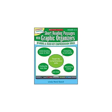 Scholastic Short Reading Passages With Graphic Organizers To Model and Teach Key Comprehension Skills: Grades 2-3 [eBook]