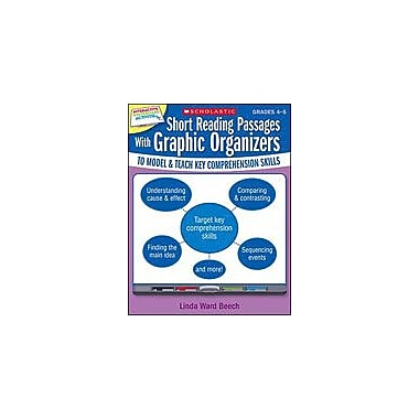 Scholastic Short Reading Passages With Graphic Organizers To Model and Teach Key Comprehension Skills: Grades 4-5 [eBook]
