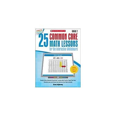 Scholastic 25 Common Core Math Lessons for the Interactive Whiteboard: Grade 2 Math Workbook, Grade 2 [eBook]