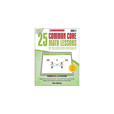Scholastic 25 Common Core Math Lessons for the Interactive Whiteboard: Grade 4 Math Workbook, Grade 4 [eBook]