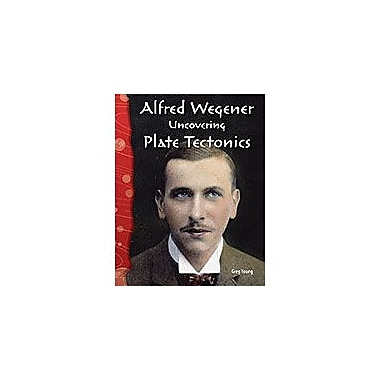 Shell Education Alfred Wegener: Uncovering the Plate Tectonics Interactiv-Ereader Science Workbook, Grade 4 - Grade 8 [eBook]