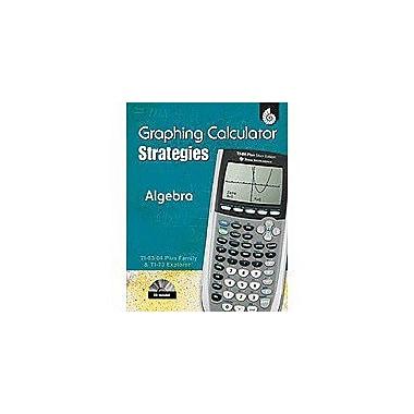 Shell Education Ti Graphing Calculator Strategies: Algebra Math Workbook, Grade 6 - Grade 12 [Enhanced eBook]