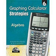 Shell Education Ti Graphing Calculator Strategies: Algebra Math Workbook, Grade 6 - Grade 12 [Enhanced eBook]